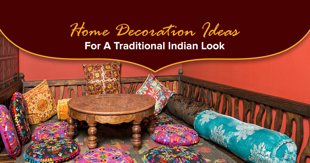 Home decoration ideas for a traditional Indian look