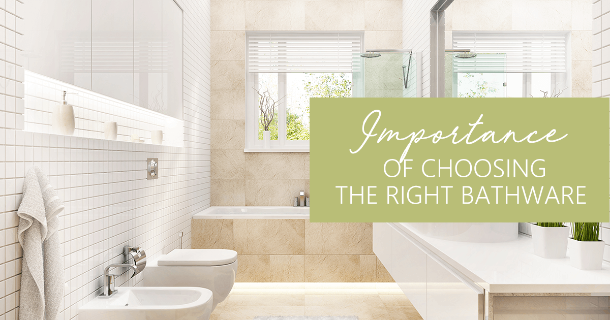 Importance of choosing the right bathware